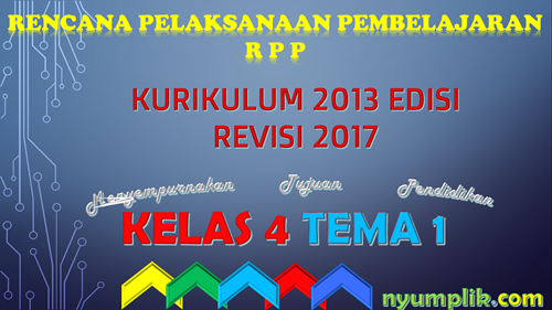 Download RPP Revisi 2017 Kelas 4 tema 1 File MS Word
