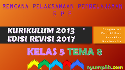 Download RPP K13 Kelas 5 Semester 2 Revisi 2017 Tema 8