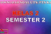Soal UTS Kelas 2 Semester 2