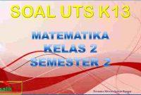 Soal UTS MTK Kelas 2 Semester 2