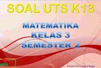 Soal UTS MTK Kelas 3 Semester 2