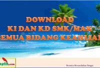 Download KI dan KD SMK/MAK Semua Bidang Keahlian