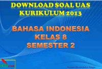 soal UAS Bahasa Indonesia Kelas 8 Semester 2