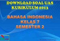 soal UAS Bahasa Indonesia Kelas 7 Semester 2