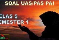 Soal UAS PAI K13 Kelas 5 Semester 1