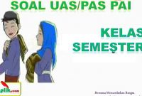 Soal UAS PAI K13 Kelas 6 Semester 1