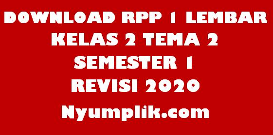 Download RPP 1 Lembar Kelas 2 Semester 1 Tema 2 Format Terbaru
